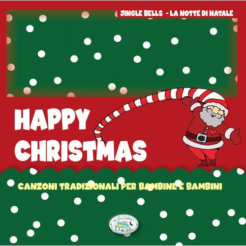 Happy Christmas canzoni tradizionali per bambine e bambini