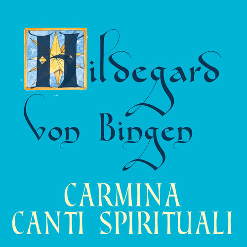 Canti Spirituali - Hildegard von Bingen