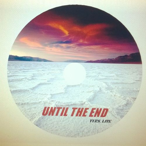 Until The End Vers.live