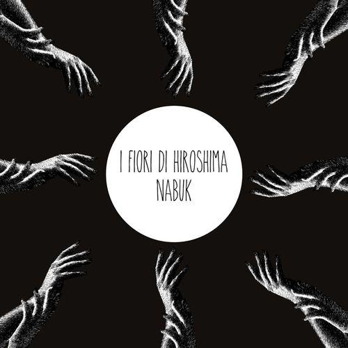 I Fiori di Hiroshima - Nabuk