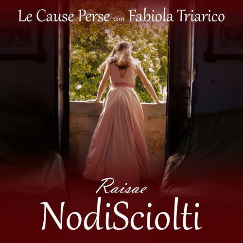 Nodi sciolti (Raisae OST) feat. Fabiola Triarico