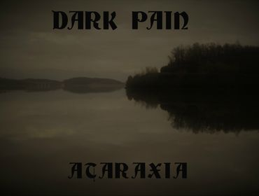 DARK PAIN - ataraxia