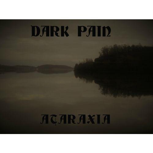 DARK PAIN - ataraxia