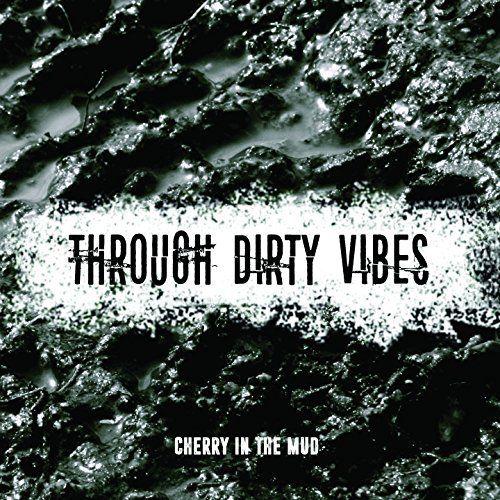 Through Dirty Vibes