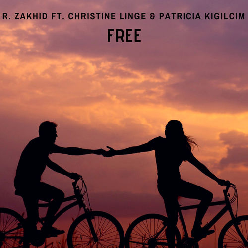 FREE (R. Zakhid ft. Christine Linge & Patricia Kigilcim)