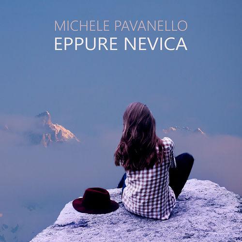 Eppure Nevica, nuovo singolo di Michele Pavanello