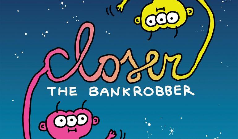 """""""Closer"""", il nuovo singolo dei The Bankrobber"""