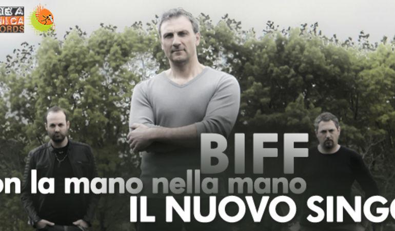 """""""Con la mano nella mano"""": via al lancio del nuovo singolo dei Biff"""