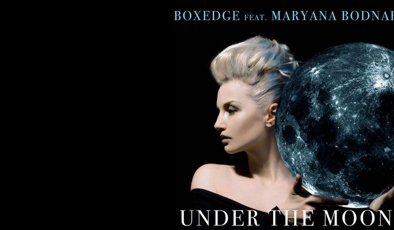 """E' uscito il singolo """"Under The Moon"""" di Boxedge feat. Maryana Bodnar"""