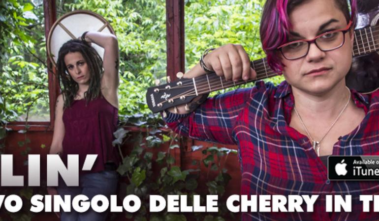 """Esce oggi """"Fallin"""", il nuovo singolo delle Cherry In The Mud"""