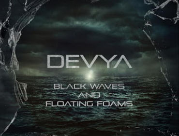 "Il nuovo disco dei Devya : ""Black Waves and Floating Foams"""