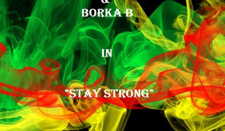 """Esce """"Stay Strong"""", la prima produzione di Borka B insieme ad Ashley Irae"""