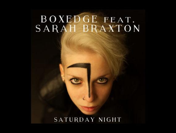 """Boxedge e Sarah Braxton annunciano il nuovo singolo """"Saturday Night"""""""
