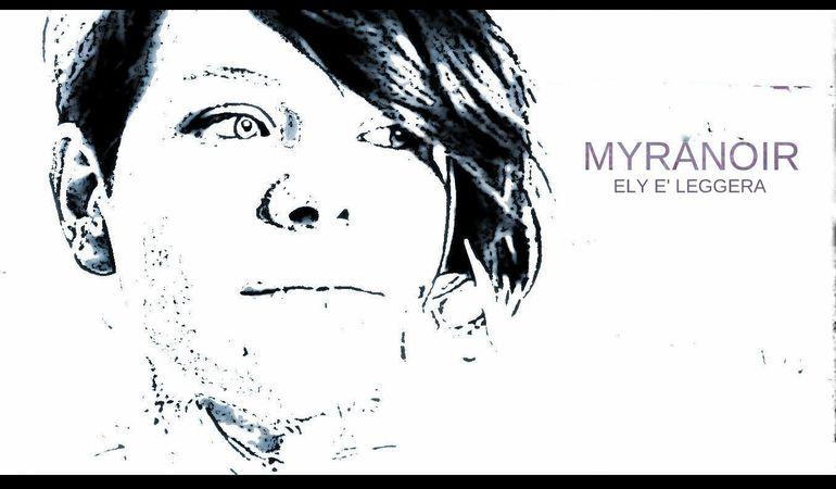 """""""Ely è Leggera"""" di Myranoir - il primo singolo"""