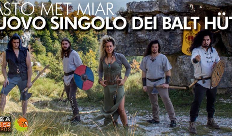 Atmosfere popolari in lingua cimbra per i Balt Hüttar: in radio il loro nuovo singolo