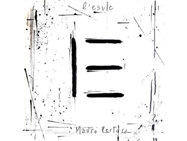 """""""L'esule"""", il nuovo album di Mauro Pertosa, un viaggio lento nei deserti dell'anima"""