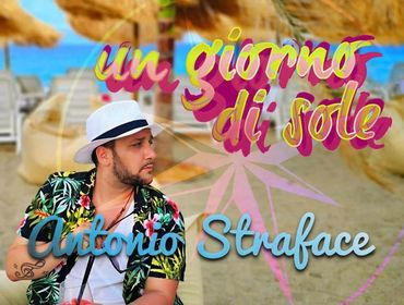 "Antonio Straface: online il video di ""Un giorno di sole"""