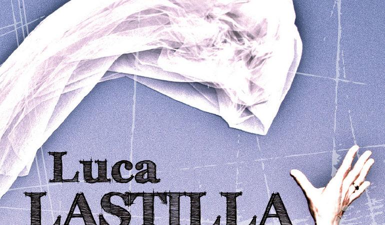 """""""La prima volta"""" di Luca Lastilla: nuovo singolo e video in uscita"""