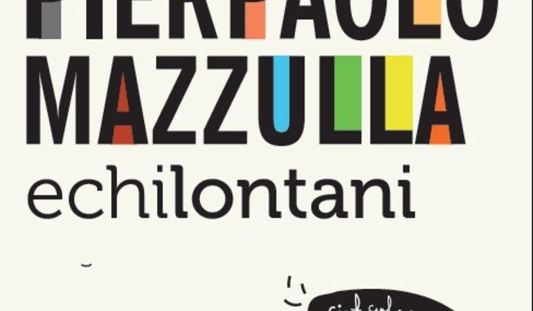 PIERPAOLO MAZZULLA: il disco d'esordio ECHI LONTANI