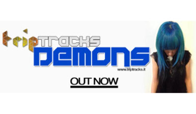 DEMONS: nuovo singolo per i TRIP TRACKS