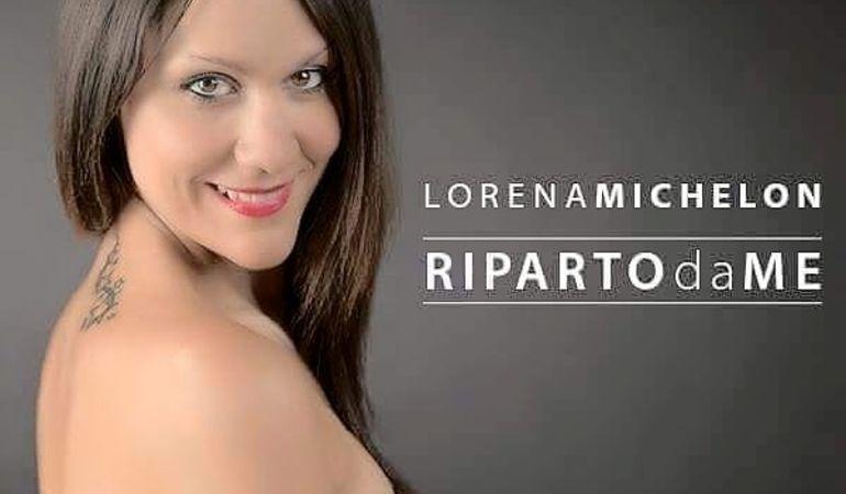 RIPARTO DA ME: ecco a voi il nuovo singolo di Lorena Michelon