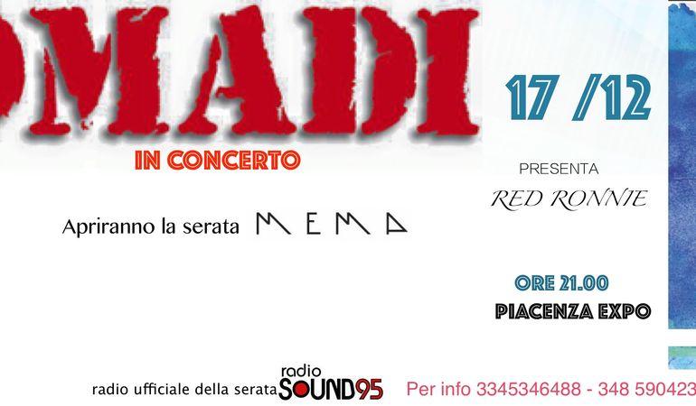 """I MEMA apriranno il concerto dei NOMADI!""""UNITI PER RONCAGLIA""""-evento benefico per gli alluvionati di RONCAGLIA(PC)"""