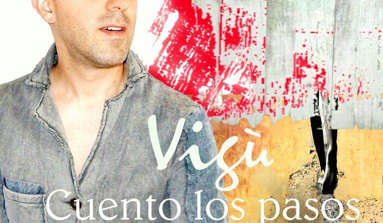 """Cuento los pasos"" in radio il nuovo singolo di Vigù"