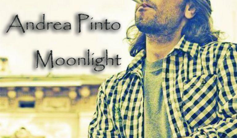 """""""Moonlight"""" il nuovo singolo di Andrea Pinto"""