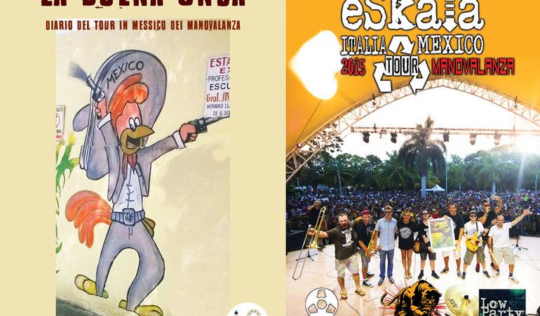 I Manovalanza annunciano l'imminente uscita di un DVD e di un libro sul Tour in Messico del 2015