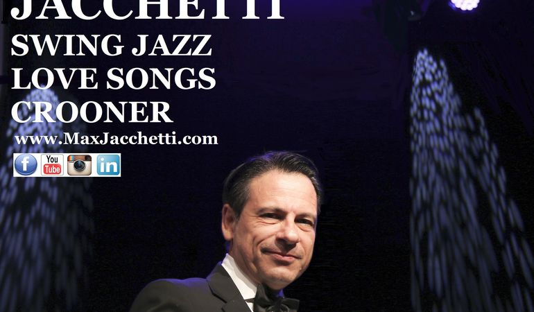 MAX JACCHETTI Swing Jazz Crooner - About me