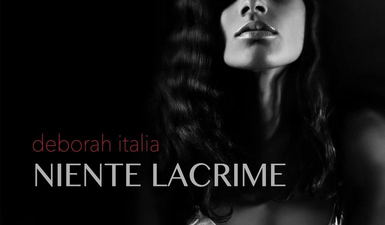 Niente Lacrime, nuovo singolo di Deborah Italia