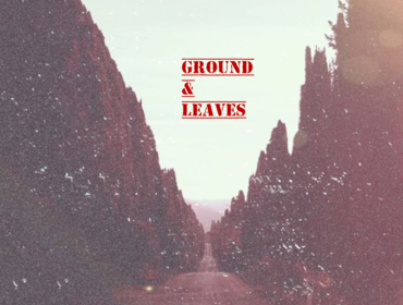 Ground & Leaves