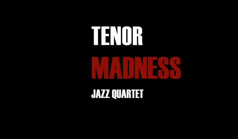 Tenor Madness Jazz quartet