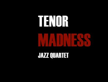 Tenor Madness Jazz quartet