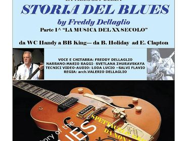 TRILOGIA LA STORIA DEL BLUES by Freddy Dellaglio Parte 1^ a Bedizzole