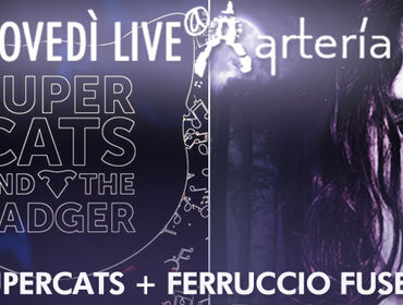 GIOVEDÌ 23 NOVEMBRE: SUL PALCO DELL'ARTERÌA SUPERCATS AND THE BADGER E FERRUCCIO FUSETTI!