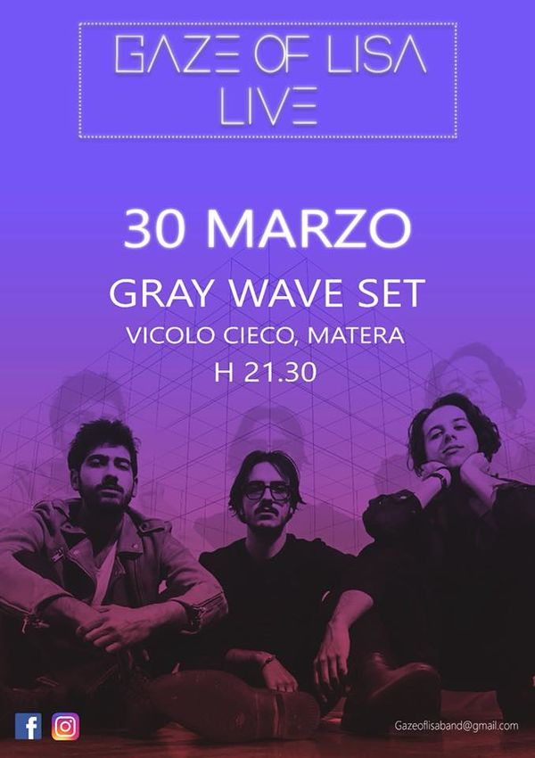 Gaze of Lisa (Gray Wave Set) LIVE@Vicolo Cieco Matera