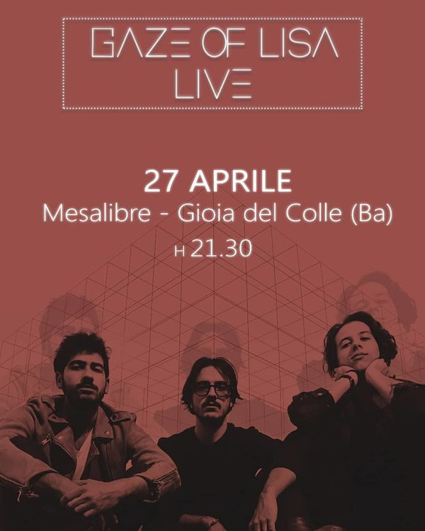 Gaze of Lisa LIVE @Mesalibre, Gioia del Colle (BA)
