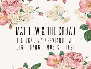 Matthew & the Crowd - Big Bang Music Fest