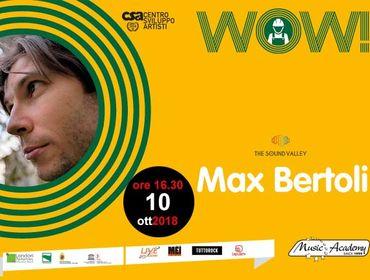 MUSIC ACADEMY - RASSEGNA WOW! 2018-19 - MAX BERTOLI