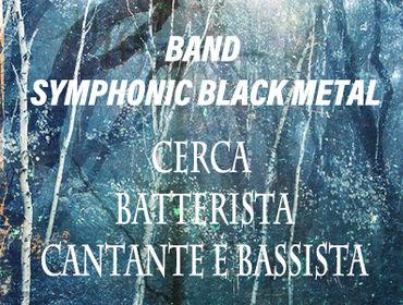 Cercasi Cantante growl, batterista e bassista metal x symphonic black metal band